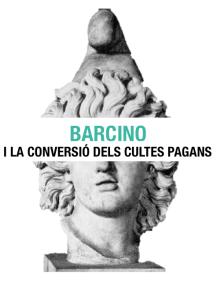 Ruta cultural BARCINO I LA CONVERSIÓ DELS CULTES PAFANS ANDRONAcultura